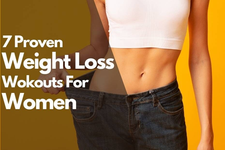 7 Proven Weight Loss Workouts For Women VMax Fit