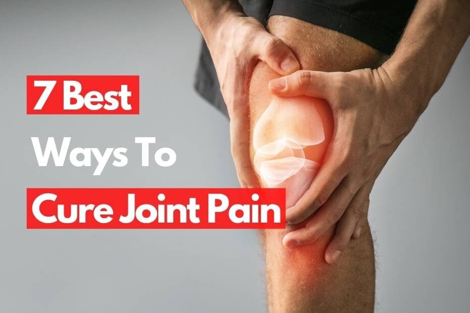 VMax Fit 7 Best Ways To Cure Joint Pain