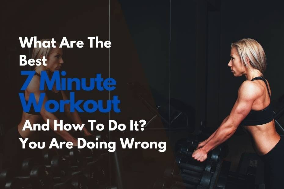 What Are The Best 7 Minute Workout And How To Do It -7 minute workout