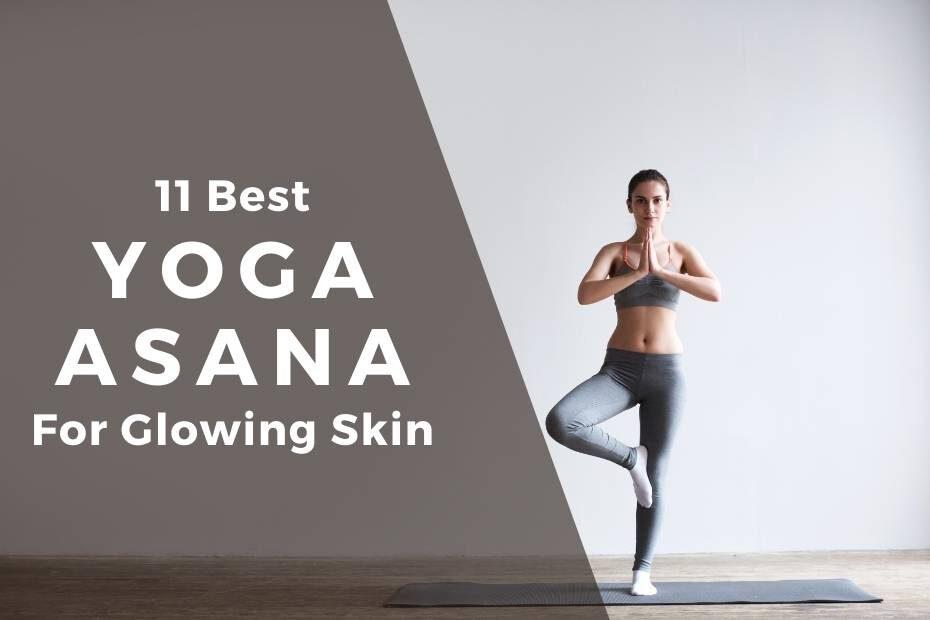 11 Best Yoga Asana for glowing skin